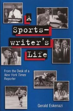 A Sportswriter's Life : From the Desk of a New York Times Reporter - Gerald Eskenazi