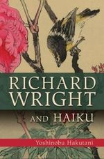 Richard Wright and Haiku - Yoshinobu Hakutani
