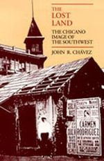 The Lost Land : The Chicano Image of the Southwest - John Platts-Mills