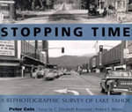 Stopping Time : A Rephotographic Survey of Lake Tahoe - Robert E. Blesse