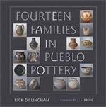Fourteen Families in Pueblo Pottery - Rick Dillingham