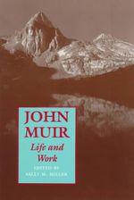 John Muir : Life and Work