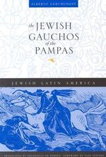 The Jewish Gauchos of the Pampas - Alberto Gerchunoff