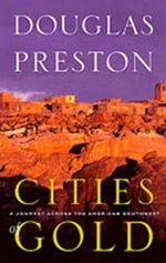 Cities of Gold : A Journey Across the Southwest - Douglas Preston