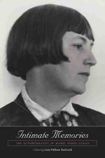 Intimate Memories : The Autobiography of Mabel Dodge Luhan - Mabel Dodge Luhan