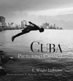 Cuba : Picturing Change - E.Wright Ledbetter