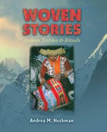 Woven Stories : Andean Textiles and Rituals - Andrea M. Heckman
