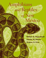 Amphibians and Reptiles of New Mexico - W. G. Degenhardt