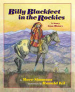 Billy Blackfeet in the Rockies : A Story from History - Marc Simmons