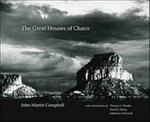 The Great Houses of Chaco - John Martin Campbell