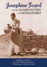 Josephine Foard and the Glazed Pottery of Laguna Pueblo - Dwight P. Lanmon