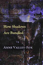 How Shadows are Bundled : Mary Burritt Christiansen Poetry - Anne Valley-Fox