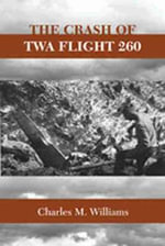 The Crash of TWA Flight 260 - Charles M. Williams