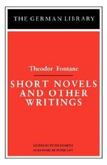 Short Novels and Other Writings : Theodor Fontane - Theodor Fontane