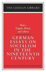 German Essays on Socialism in the Nineteenth Century : Marx, Engels, Bebel, and others