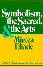 Symbolism, the Sacred and the Arts - Mircea Eliade