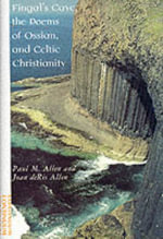 Fingal's Cave, the Poems of Ossian and Celtic Christianity - Paul M. Allen