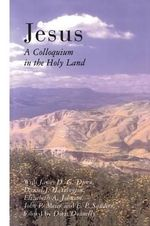 Jesus : A Colloquium in the Holy Land