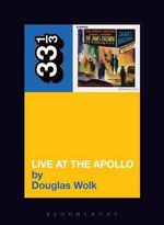James Brown's Live at the Apollo : 33 1/3 - Douglas Wolk