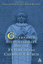 Governance, Accountability, and the Future of the Catholic Church - Francis Oakley