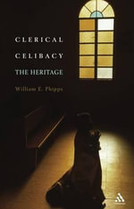 Clerical Celibacy : The Heritage - William E. Phipps
