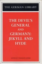 The Devil's General and Germany : Jekyll and Hyde - Carl Zuckmayer