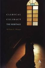 Clerical Celibacy : The Heritage - William E Phipps
