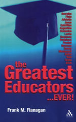 The Greatest Educators Ever - Frank M. Flanagan