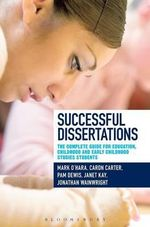 Successful Dissertations : The Complete Guide for Education and Childhood Studies Students - Caron Carter