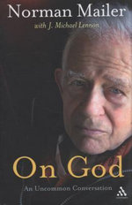 On God : An Uncommon Conversation - Norman Mailer