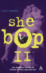 She Bop II : The Definitive History of Women in Rock, Pop and Soul - Lucy O'Brien