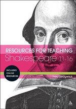 Resources for Teaching Shakespeare : 11-16 - Fred Sedgwick