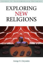 Exploring New Religions : Issues in Contemporary Religion - George D. Chryssides