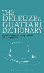 The Deleuze and Guattari Dictionary : Invented and Apocryphal Naratives of Travel - Eugene B. Young