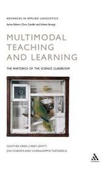 Multimodal Teaching and Learning : The Rhetorics of the Science Classroom - Gunther Kress