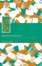 Educational Research : Contemporary Issues and Practical Approaches - Jerry Wellington
