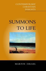 Summons to Life : The Search for Identity Through the Spiritual - Martin Israel