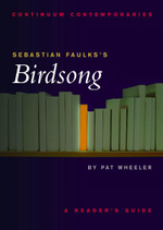 Sebastian Faulks's Birdsong : A Reader's Guide : A Reader's Guide - Pat Wheeler