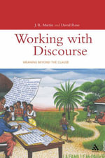Working with Discourse : Through Context, Beyond the Cause - J. R. Martin