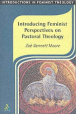 Introducing Feminist Perspectives on Pastoral Theology : Introductions in Feminist Theology Ser. - Zoe Bennett Moore