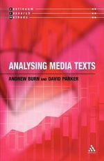 Analysing Media Texts : Continuum Research Methods Series - Andrew Burn
