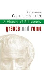History of Philosophy : Greece and Rome Vol 1 - Frederick Copleston