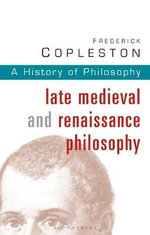 History of Philosophy : Late Medieval and Renaissance Philosophy Vol 3 - Frederick Copleston