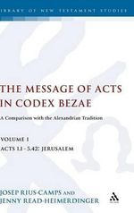The Message of Acts in Codex Bezae : A Comparison with the Alexandrian Tradition - Jenny Read-Heimerdinger