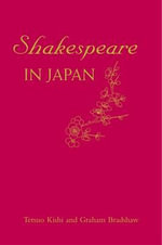 Shakespeare in Japan - Graham Bradshaw