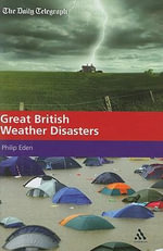 Great British Weather Disasters - Philip Eden