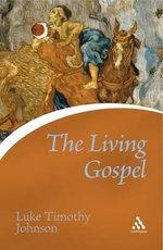 The Living Gospel : Continuum Icons - Luke Timothy Johnson