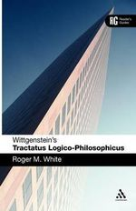 Wittgenstein's 'Tractatus Logico-Philosophicus' : A Reader's Guide - Roger M. White