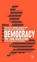 Democracy : The Long Revolution - David Powell