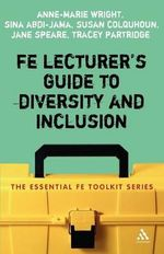 FE Lecturer's Guide to Diversity and Inclusion :  A Reference Handbook - Anne-Marie Wright